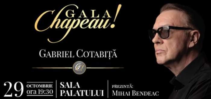 Gala Chapeau! Gabriel Cotabiţă - un eveniment unic în România, care reuneşte mari artişti din toate generaţiile pentru a omagia o voce care a făcut şi va face istorie