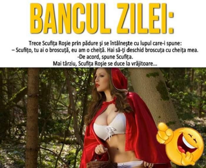 BANCUL ZILEI - MIERCURI: Trece Scufiţa Roşie prin pădure şi se întâlneşte cu lupul...