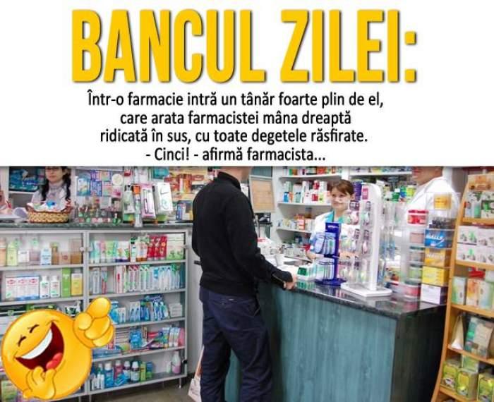 BANCUL ZILEI – SÂMBĂTĂ: Într-o farmacie intră un tânăr foarte plin de el, care arata farmacistei mâna dreaptă...