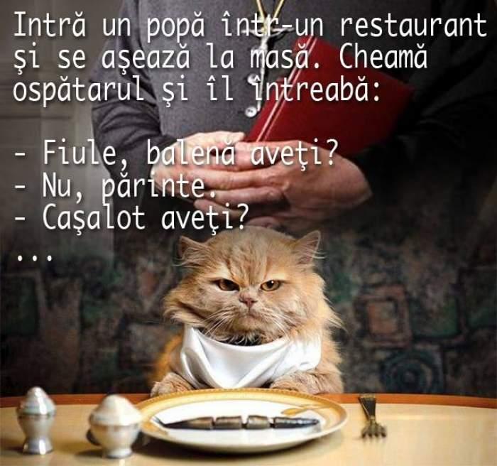 Bancul zilei: Intră un popă într-un restaurant şi se aşează la masă. Cheamă ospătarul şi...