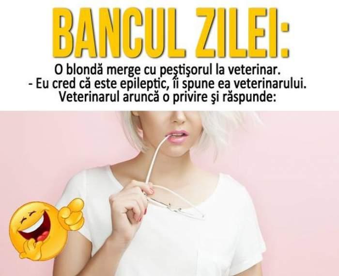 BANCUL ZILEI - MARȚI: O blondă merge cu peştişorul la veterinar