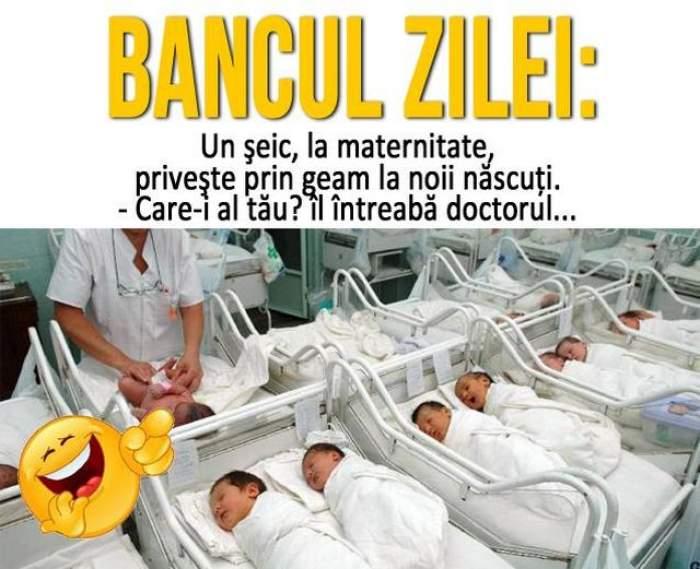 BANCUL ZILEI  - VINERI: Un șeic, la maternitate, privește prin geam la bebeluși...