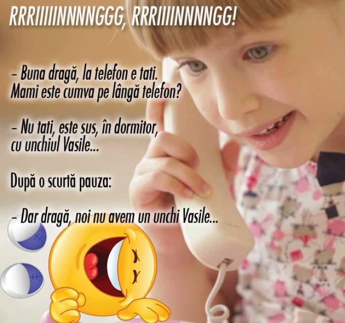 Bancul zilei /  Bună dragă, la telefon e tati. Mami...