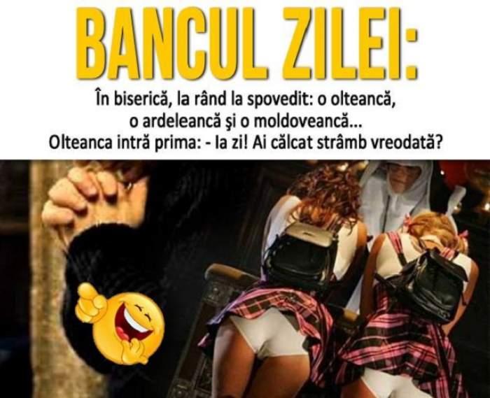 BANCUL ZILEI: În biserică, la rând, la spovedit: o olteancă, o ardeleancă şi o moldoveancă...
