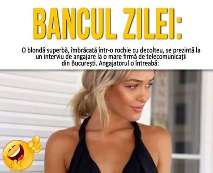 Bancul zilei / O blondă superbă, îmbrăcată într-o rochie cu decolteu, se prezintă la...