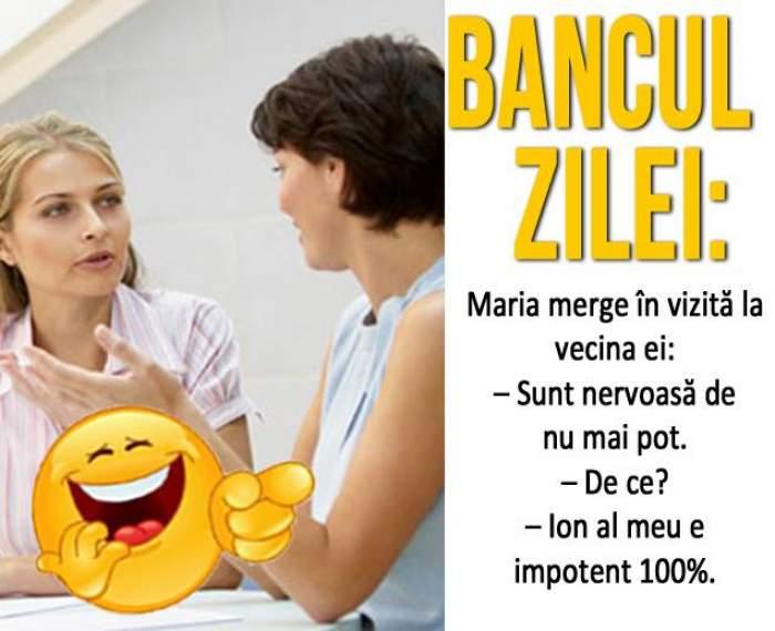 """BANCUL ZILEI - SÂMBĂTĂ: Maria merge în vizită la vecina ei: """"Sunt nervoasă de nu mai pot!""""..."""