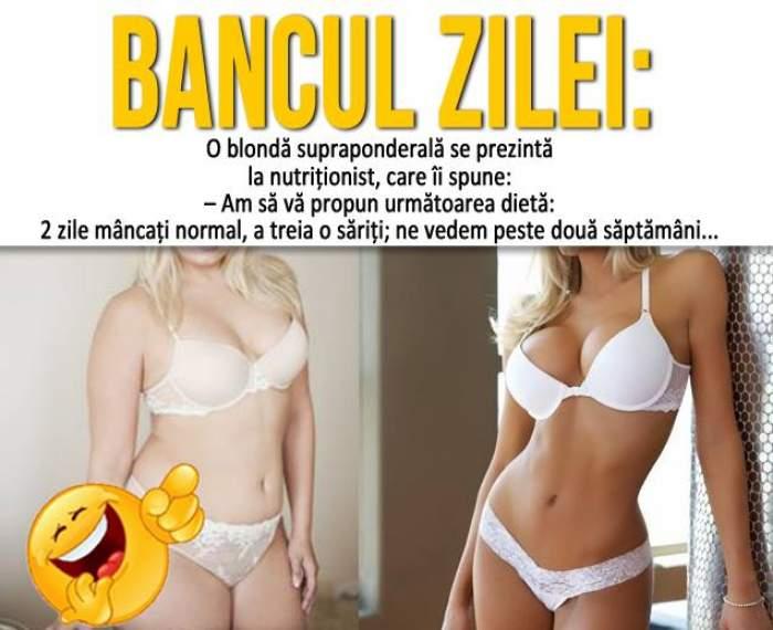 """BANCUL ZILEI – SÂMBĂTĂ: """"O blondă supraponderală se prezintă la nutriţionist, care îi spune: « - Am să vă propun...»"""""""