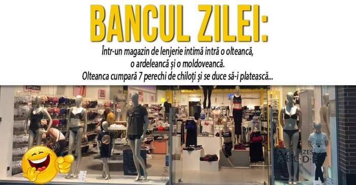 """BANCUL ZILEI: """"Într-un magazin de lenjerie intimă intră o olteancă, o ardeleancă și o moldoveancă"""""""