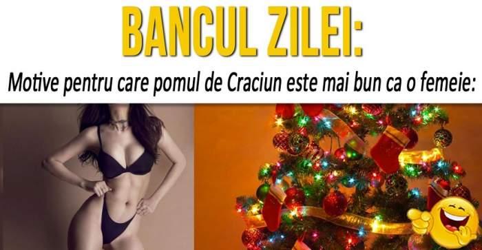 """BANCUL ZILEI: """"Motive pentru care pomul de Crăciun este mai bun ca o femeie"""""""