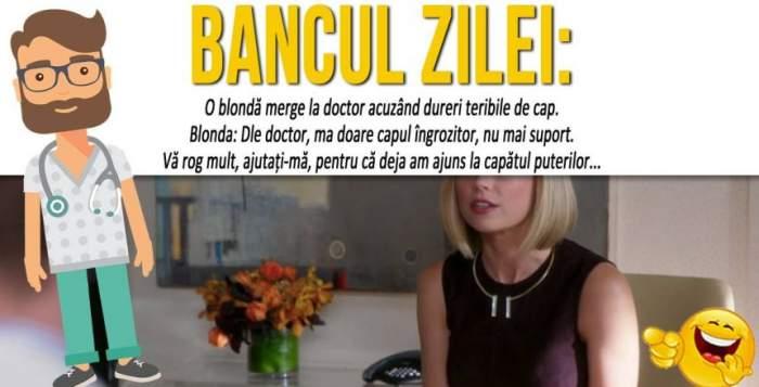 BANCUL ZILEI! O blondă merge la doctor acuzând dureri teribile de cap
