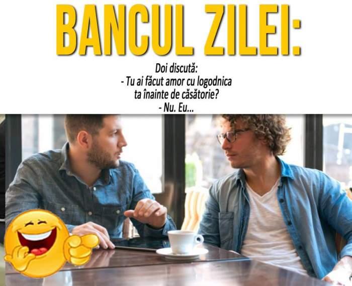"""BANCUL ZILEI: """"Doi discută: - Tu ai făcut amor cu logodnica ta înainte de căsătorie? - Nu. Eu..."""""""