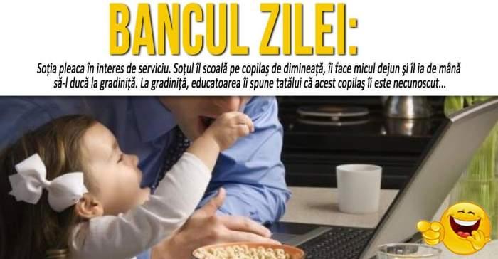 """BANCUL ZILEI: """"Soţia pleaca în interes de serviciu. Soţul îl scoală pe copilaş de dimineaţă..."""""""