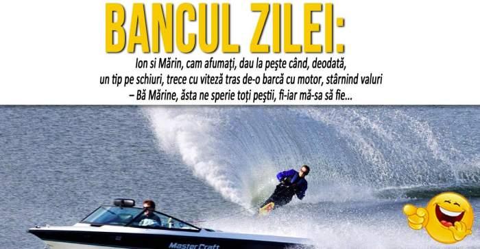 """BANCUL ZILEI: """"Ion si Mărin, cam afumaţi, dau la peşte când un tip pe schiuri..."""""""
