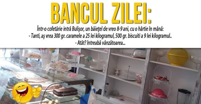 """BANCUL ZILEI: """"Într-o cofetărie intră Bulişor, un băieţel de vreo 8-9 ani, cu o hârtie în mână"""""""