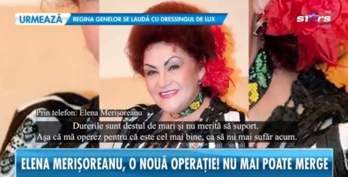 """Elena Merișoreanu trebuie să treacă printr-o nouă operație! Cu ce probleme de sănătate se confruntă artista """"Durerile sunt destul de mari"""""""