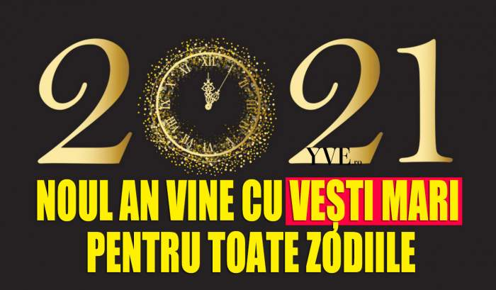 Noul an vine cu vești mari pentru toate zodiile