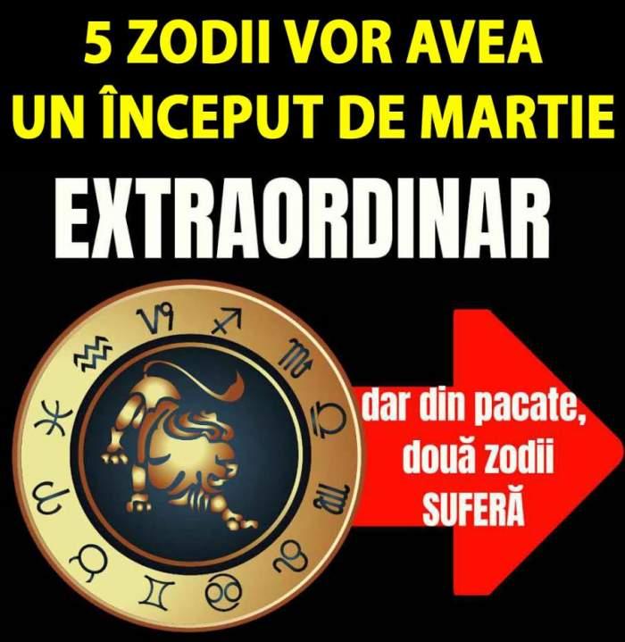 5 zodii vor avea un început de Martie extraordinar iar două zodii vor avea de suferit