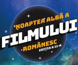 Noaptea Albă a Filmului Românesc 2020. Când are loc și care este programul